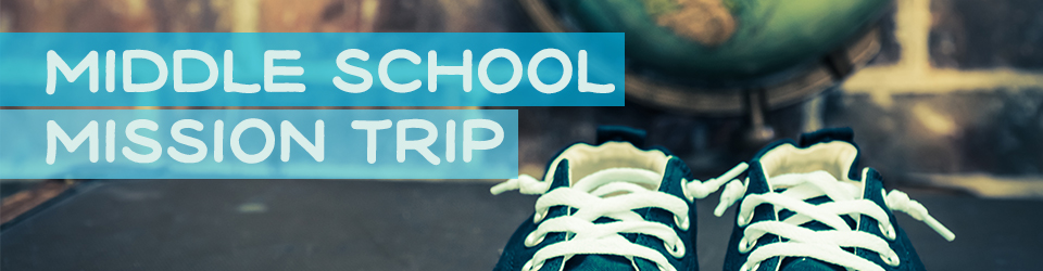 Middle School Mission Trip event