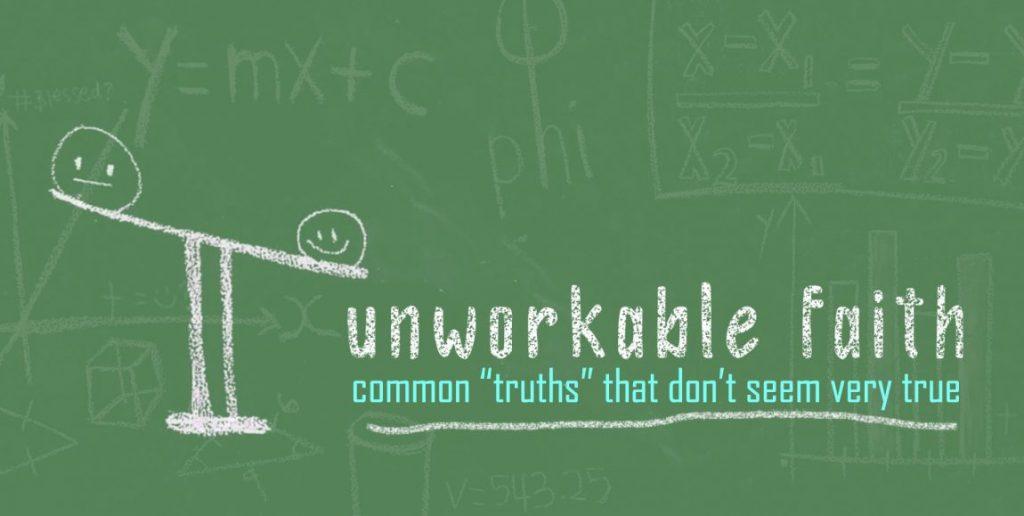 Unworkable Faith: July 28, 2019