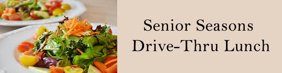 Senior Seasons Drive Thru Lunch