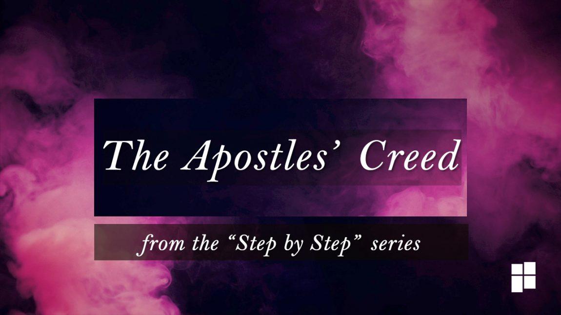 stepby step Apostles Creed
