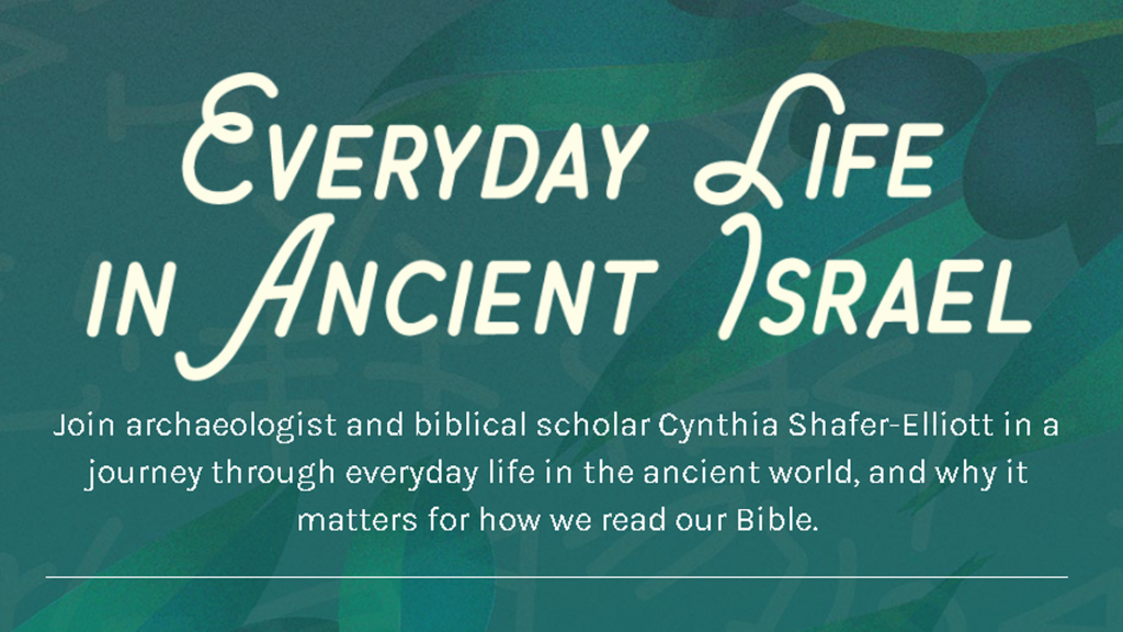 Everyday Life in Ancient Israel
